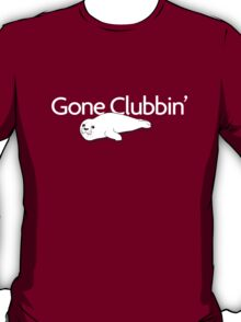 Gone clubbin' T-Shirt