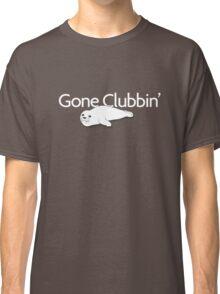 Gone clubbin' Classic T-Shirt