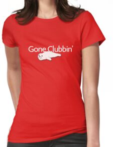 Gone clubbin' Womens Fitted T-Shirt