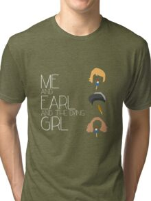 Me and Earl and The Dying Girl Tri-blend T-Shirt