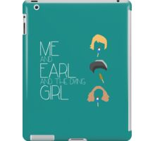 Me and Earl and The Dying Girl iPad Case/Skin