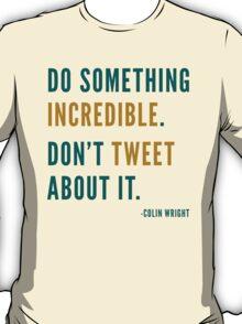 Don't Tweet T-Shirt