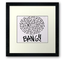 Bang The bullet does not exist Framed Print