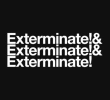Exterminate! by Ikrus