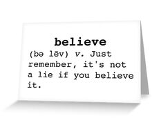 If you believe it Greeting Card