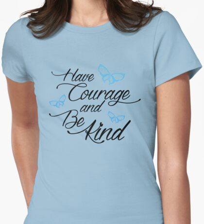 Have Courage and Be Kind 2 Womens Fitted T-Shirt