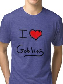 i love goblins halloween Tri-blend T-Shirt