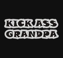 "Funny Grandpa ""Kick Ass Grandpa"" by FamilyT-Shirts"