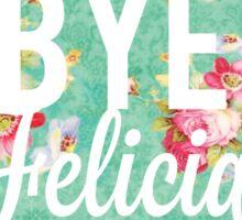 Bye Felicia Vintage Floral Sticker