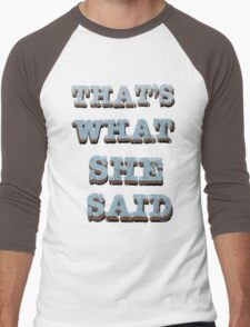 That's What She Said Men's Baseball ¾ T-Shirt