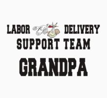 "New Grandpa ""Labor & Delivery Support Team Grandpa"" by FamilyT-Shirts"