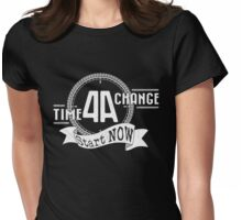 Time for a Change Womens Fitted T-Shirt