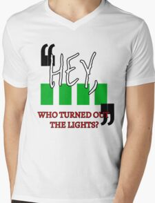 Hey, Who Turned out the Lights? Mens V-Neck T-Shirt
