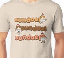 Sundae! Sundae! Sundae! Unisex T-Shirt