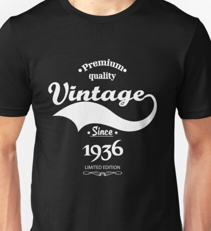 Premium Quality Vintage Since 1936 Limited Edition Unisex T-Shirt