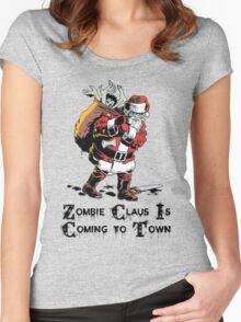 Zombie Claus Is Coming To Town Women's Fitted Scoop T-Shirt