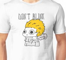 Blink and ur ded. Unisex T-Shirt