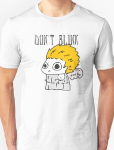 Blink and ur ded. T-Shirt