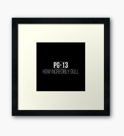 PG-13 How incredibly dull - Carmilla (Black) Framed Print