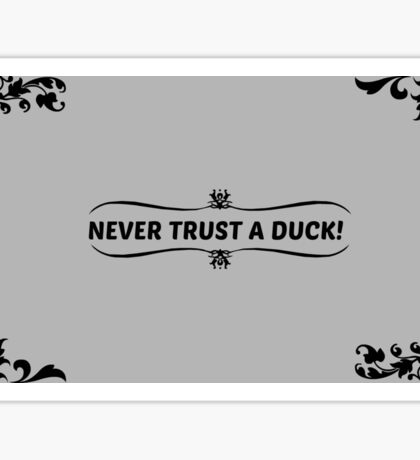 Never trust a duck! Sticker