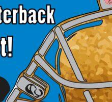 Oh My God, The Quarterback Is Toast! Sticker