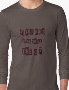 Can you hear the C ??? Long Sleeve T-Shirt