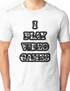 I Play Video Games Unisex T-Shirt