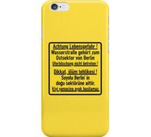 Achtung Lebensgefahr!, Berlin Wall, Germany Sign iPhone Case/Skin