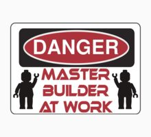 Danger Master Builder at Work Sign by Customize My Minifig  by ChilleeW