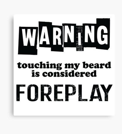 Beard - Warning Canvas Print