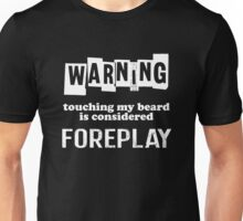 Beard - Warning Unisex T-Shirt