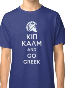 Keep calm and go Greek Classic T-Shirt