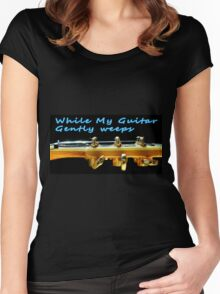 While my guitar gently weeps Women's Fitted Scoop T-Shirt