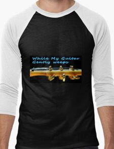 While my guitar gently weeps Men's Baseball ¾ T-Shirt