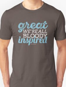 We're All Bloody Inspired T-Shirt