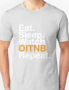 EAT SLEEP WATCH OITNB REPEAT Unisex T-Shirt