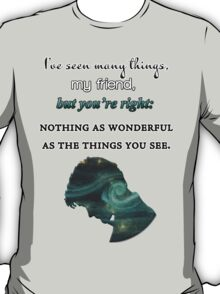 I've Seen Many Things   Doctor Who T-Shirt