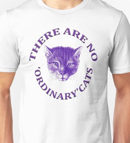 There Are No Ordinary Cats Unisex T-Shirt