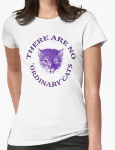 There Are No Ordinary Cats Womens Fitted T-Shirt