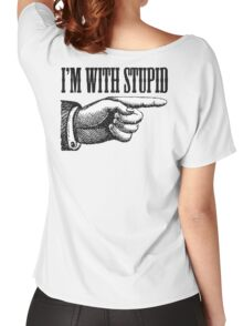 I'M WITH STUPID, Stupid, daft, Thick, dumb, Stupid, Laugh, Joke, Wind up Women's Relaxed Fit T-Shirt