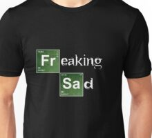 Freaking Sad T-Shirt