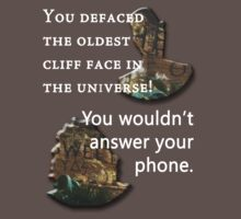 You Defaced the Oldest Cliff face in the Universe | Doctor Who T-Shirt