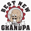 Best New Grandpa 2013 by FamilyT-Shirts