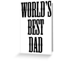 WORLD'S BEST, DAD, PARENT, FATHER, POP, PA Greeting Card