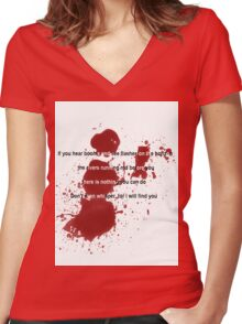 Don't even whisper, for I will find you. Women's Fitted V-Neck T-Shirt