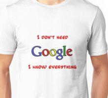 Who Needs Google Unisex T-Shirt