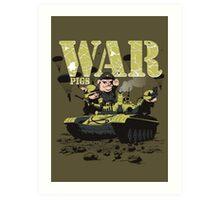 WAR PIGS Art Print