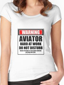 Warning Aviator Hard At Work Do Not Disturb Women's Fitted Scoop T-Shirt