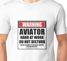 Warning Aviator Hard At Work Do Not Disturb Unisex T-Shirt