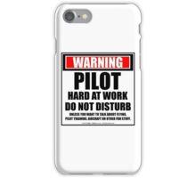 Warning Pilot Hard At Work Do Not Disturb iPhone Case/Skin